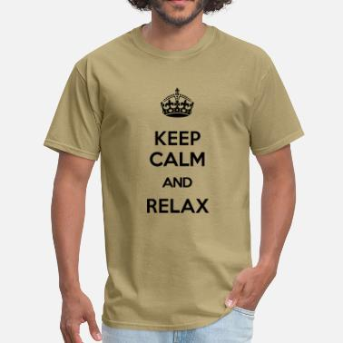 Keep Calm Relax keep calm and relax - Men's T-Shirt