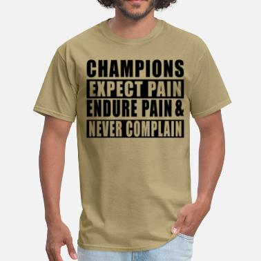 Champion Satire Champions Never Complain - Men's T-Shirt