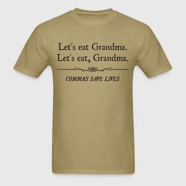 Let's Eat Grandma Commas Save Lives - Men's T-Shirt
