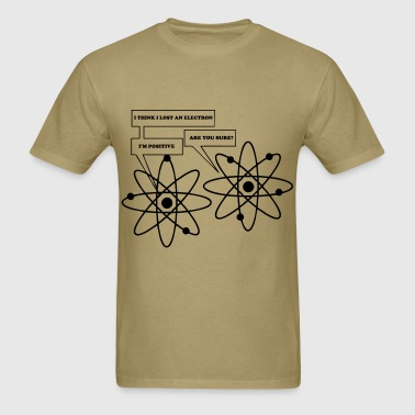 I LOST AN ELECTRON - Men's T-Shirt