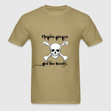 Pirates Always Get The Booty. - Men's T-Shirt