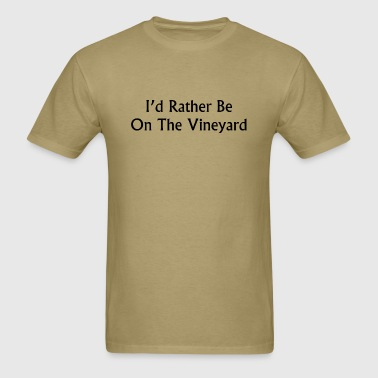 I'd Rather Be On The Vineyard - Men's T-Shirt