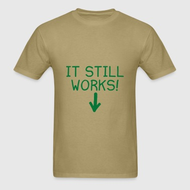 It Still Works - Men's T-Shirt