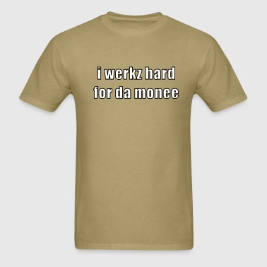 i werkz hard - Men's T-Shirt