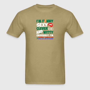 Im Funny Sexy Clever And Witty Im South African - Men's T-Shirt