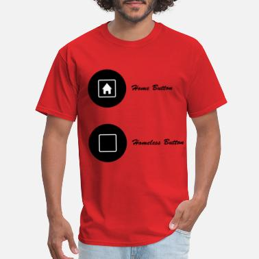Homeless Homeless Button - Men's T-Shirt
