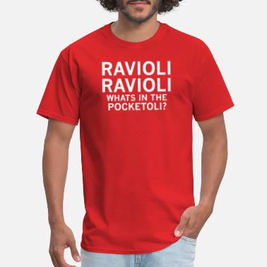 Filthy Street RAVIOLI RAVIOLI WHATS IN THE POCKETOLI? - Men's T-Shirt