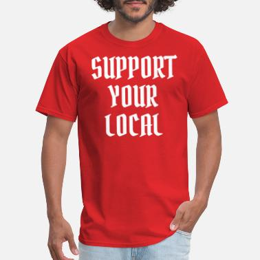 Mc Support Your Local (White Letters Version) - Men's T-Shirt