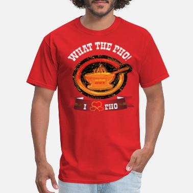 Pho Bowl What The Pho - Men's T-Shirt