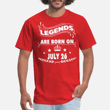 Legend %26 Legends are born on July 26 - Men's T-Shirt