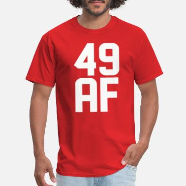 49 Years Old Birthday 49 AF Years Old - Men's T-Shirt