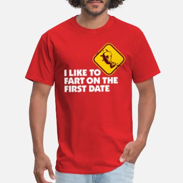 Date Rendezvous I Like To Fart On The First Date. - Men's T-Shirt