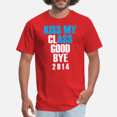 Kiss My Class Goodbye kiss my class goodbye - Men's T-Shirt