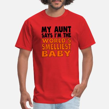 Aunt Baby Sayings My Aunt Says I'm The World's Smelliest Baby - Men's T-Shirt