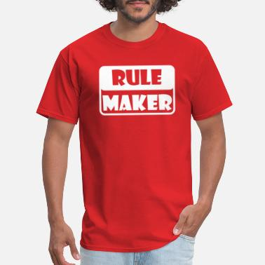 Rule Maker Rule Maker - Men's T-Shirt