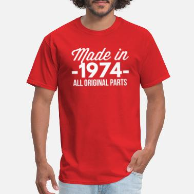 Made In 1974 All Original Parts Made in 1974 all original parts - Men's T-Shirt