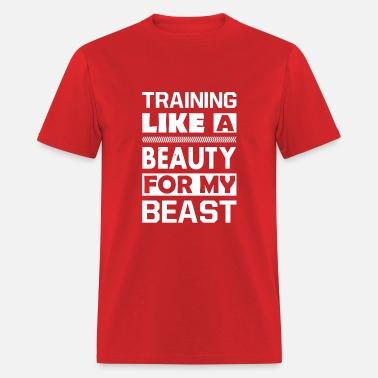 c2d4ed03d9 Training Like A Beauty For My Beast funny Men's Premium T-Shirt ...
