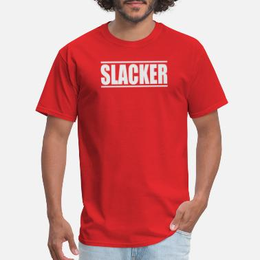 Slacker Slacker - Men's T-Shirt