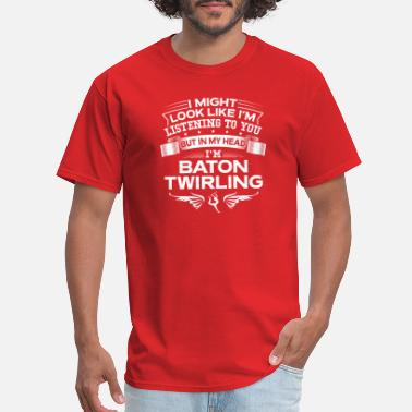 Know Justice Know Peace Funny But In My Head I'm Baton Twirling - Men's T-Shirt