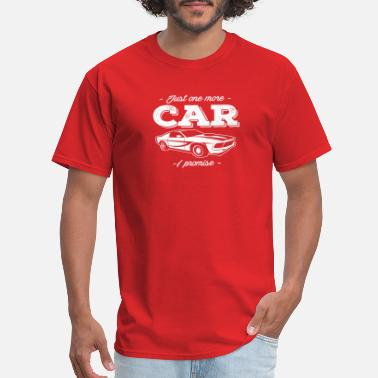 Promise Just One More Car I Promise T Shirt Funny Car Love - Men's T-Shirt