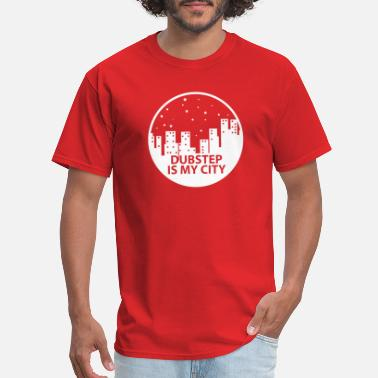 Dubstepgutter Dubstep Is MY City W - Men's T-Shirt