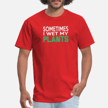 Pea Sometimes I wet my Plants - Men's T-Shirt
