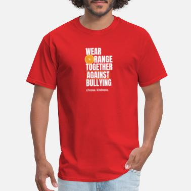 Bullying Wear Orange Together Against Bullying - Men's T-Shirt