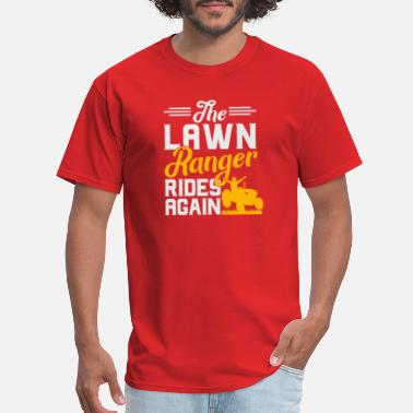 Cordless Screwdriver The Lawn Ranger Rides Again Lawn Tractor Mowing - Men's T-Shirt