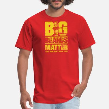 It Dont Matter Dad Beard Gifts Big Beards Matter Dont Shave Them - Men's T-Shirt