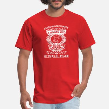 English Major Never Underestimate Woman Who Majored English - Men's T-Shirt