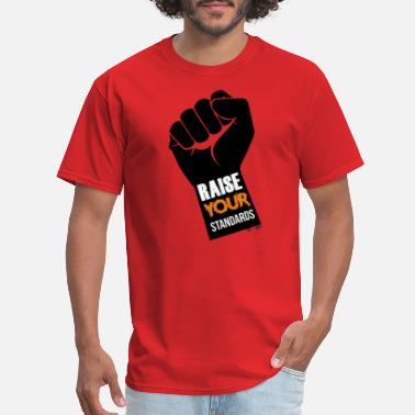 Standards Raise Your Standards Motivational Design - Men's T-Shirt