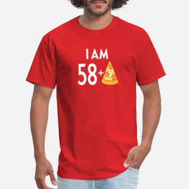 I Look This Good At 58 I Am 58 Plus Pizza - Men's T-Shirt