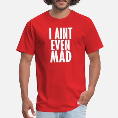 Aint Humor i aint mad - Men's T-Shirt