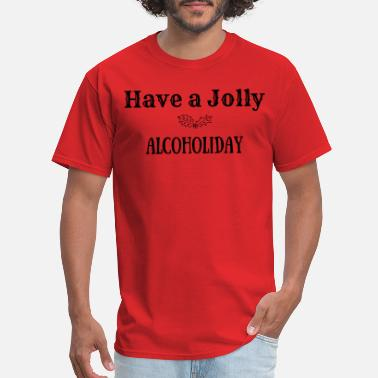 Threadz Have a Jolly Alcoholiday - Men's T-Shirt
