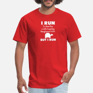 Slower Than A Turtle I Run Slower Than Turtle - Men's T-Shirt
