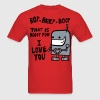 Bop Beep Boop Robot for I Love You - Men's T-Shirt