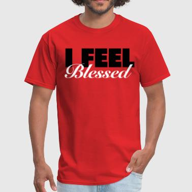 I Feel Blessed Shirt - Men's T-Shirt