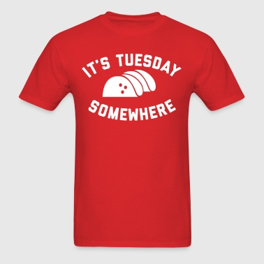 It's Tuesday Somewhere - Men's T-Shirt
