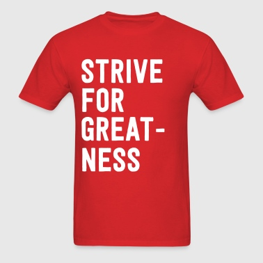 Strive for greatness - Men's T-Shirt