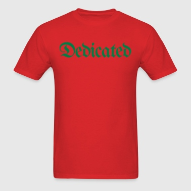 dedicated - Men's T-Shirt