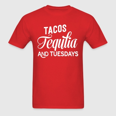 Tacos Tequila and Tuesdays - Men's T-Shirt