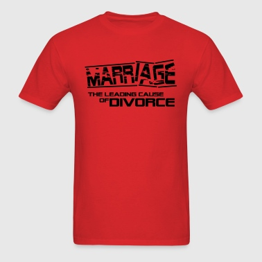 Marriage - the leading cause of divorce - Men's T-Shirt
