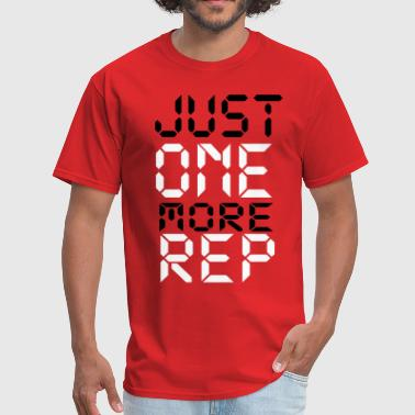 just one more rep - Men's T-Shirt