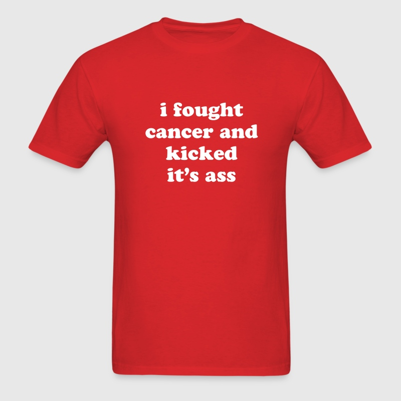 I Fought Cancer and Kicked It's Ass Survivor Quote - Men's T-Shirt