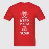 Keep calm and eat sushi. - Men's T-Shirt