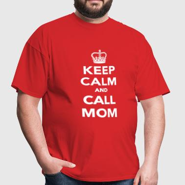 Keep calm and call Mom - Men's T-Shirt