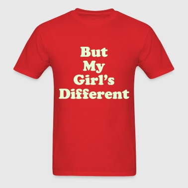 But My Girls Different - Men's T-Shirt