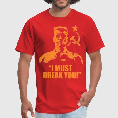 I Must Break You (2) - Men's T-Shirt