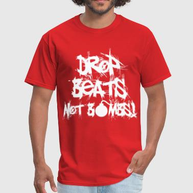 Drop Beats, Not Bombs - Men's T-Shirt