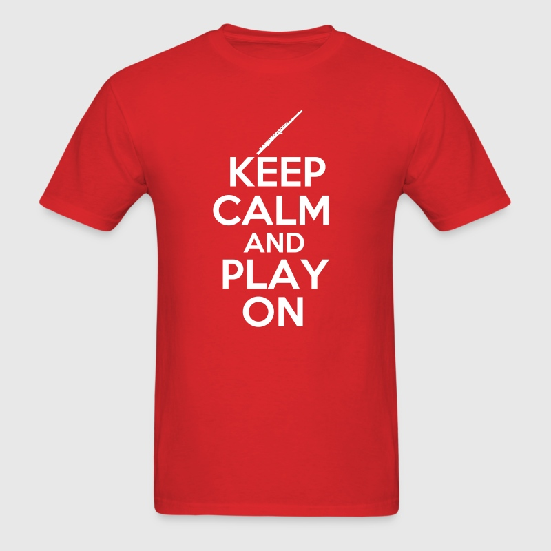 Keep Calm and Play On Flute - Men's T-Shirt